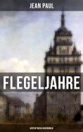 ebook: Flegeljahre: Antientwicklungsroman