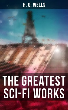 eBook: The Greatest Sci-Fi Works of H. G. Wells