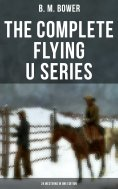 eBook: The Complete Flying U Series – 24 Westerns in One Edition