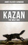 eBook: KAZAN, THE WOLF DOG