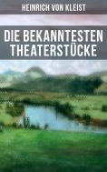 ebook: Die bekanntesten Theaterstücke