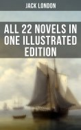 eBook: Jack London: All 22 Novels in One Illustrated Edition