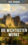 eBook: Die wichtigsten Werke von Paul Grabein