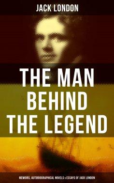 f875fb605 Jack London  The Man behind the Legend  Memoirs