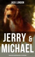 ebook: Jerry & Michael - Two Beloved Adventure Novels for Children