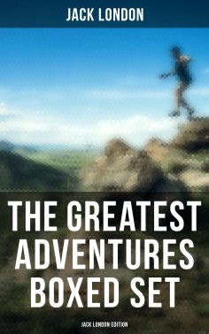 eBook: The Greatest Adventures Boxed Set: Jack London Edition
