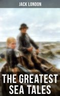 eBook: The Greatest Sea Tales of Jack London