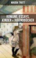 eBook: Magda Trott: Romane, Essays, Kinder- & Jugendbücher