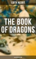 eBook: The Book of Dragons (Illustrated Edition)