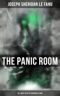 eBook: THE PANIC ROOM: 30+ Ghost Tales by Sheridan Le Fanu