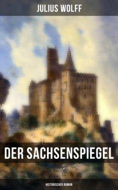 eBook: Der Sachsenspiegel: Historischer Roman
