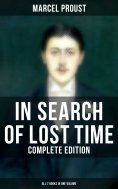 eBook: IN SEARCH OF LOST TIME - Complete Edition (All 7 Books in One Volume)