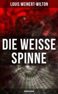 eBook: Die weisse Spinne (Kriminalroman)