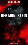 eBook: Der Mondstein (Ein Wilkie Collins-Krimi)
