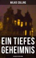 ebook: Ein Tiefes Geheimnis  (Ein Wilkie Collins-Krimi)