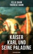 ebook: Kaiser Karl und seine Paladine: Historischer Roman