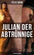 ebook: Julian der Abtrünnige: Historischer Roman