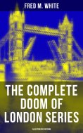 ebook: The Complete Doom of London Series (Illustrated Edition)