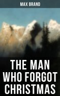 eBook: THE MAN WHO FORGOT CHRISTMAS