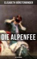 eBook: Die Alpenfee (Ein Liebesroman)