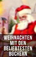 eBook: Weihnachten mit Frances Hodgson Burnett: Waldwinter, Der Weihnachtsabend, Die Heilige und ihr Narr,