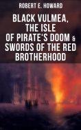 eBook: Black Vulmea, The Isle of Pirate's Doom & Swords of the Red Brotherhood