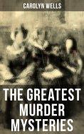 eBook: The Greatest Murder Mysteries of Carolyn Wells