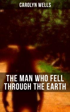 eBook: The Man Who Fell Through The Earth