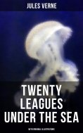 eBook: Twenty Thousand Leagues Under The Sea (With Original Illustrations)