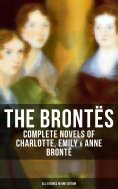 eBook: THE BRONTËS: Complete Novels of Charlotte, Emily & Anne Brontë - All 8 Books in One Edition