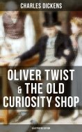 ebook: Oliver Twist & The Old Curiosity Shop (Illustrated Edition)