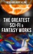 eBook: The Greatest Sci-Fi & Fantasy Works of Otis Adelbert Kline - 16 Books in One Edition