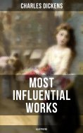 eBook: Charles Dickens' Most Influential Works (Illustrated)