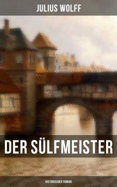 eBook: Der Sülfmeister: Historischer Roman