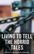 eBook: LIVING TO TELL THE HORRID TALES: True Life Stories of Fomer Slaves, Testimonies, Novels & Historical