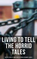 ebook: LIVING TO TELL THE HORRID TALES: True Life Stories of Fomer Slaves, Testimonies, Novels & Historical