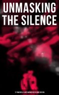 eBook: UNMASKING THE SILENCE - 17 Powerful Slave Narratives in One Edition