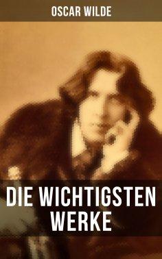 eBook: Die wichtigsten Werke von Oscar Wilde