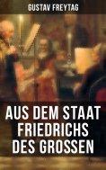 ebook: Aus dem Staat Friedrichs des Großen