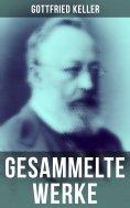 eBook: Gesammelte Werke von Gottfried Keller