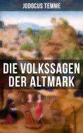 eBook: Die Volkssagen der Altmark