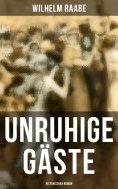 eBook: Unruhige Gäste: Historischer Roman