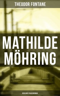 eBook: Mathilde Möhring: Berliner Frauenroman