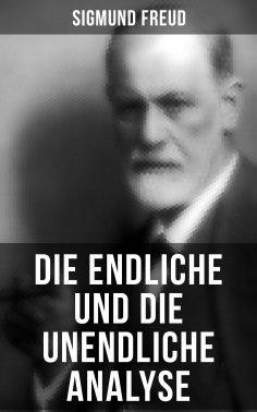 eBook: Sigmund Freud: Die endliche und die unendliche Analyse