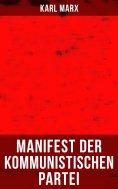 ebook: Karl Marx: Manifest der Kommunistischen Partei
