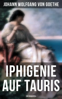 ebook: Iphigenie auf Tauris: Ein Schauspiel