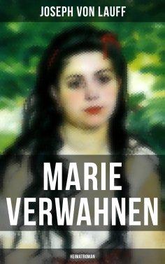 ebook: Marie Verwahnen: Heimatroman