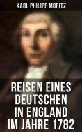 eBook: Reisen eines Deutschen in England im Jahre 1782