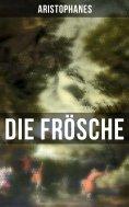 eBook: Aristophanes: Die Frösche