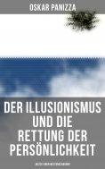 ebook: Der Illusionismus und die Rettung der Persönlichkeit: Skizze einer Weltanschauung